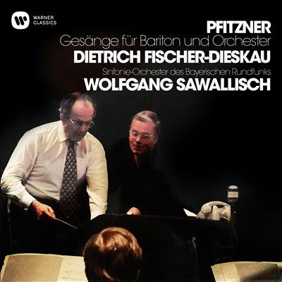 Pfitzner: Gesänge für Bariton und Orchester