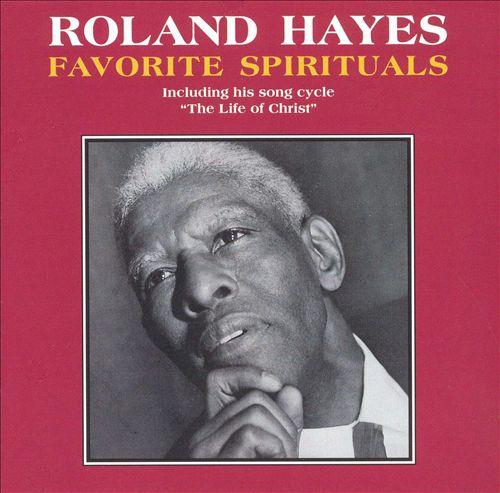 Roland Hayes: Favorite Spirituals
