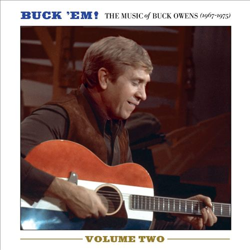 Buck 'Em!: The Music of Buck Owens, 1967-1975: Vol. 2