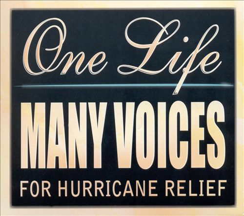 One Life, Many Voices: For Hurricane Relief