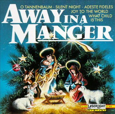 Away in a Manger: Most Beloved Christmas Songs