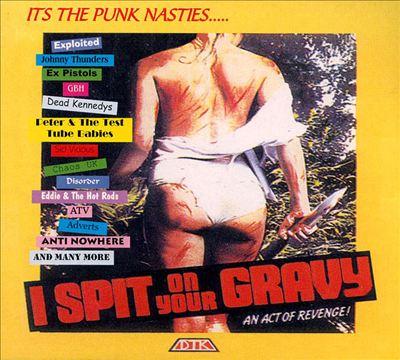 I Spit on Your Gravy