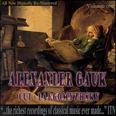 Alexander Gauk, Cui, Dargomyzhsky, Vol. 1