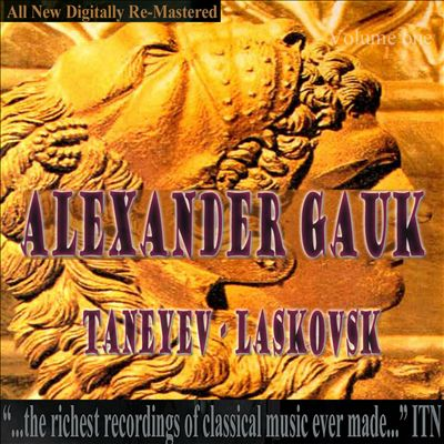 Alexander Gauk, Taneyev, Laskovsk, Vol. 1