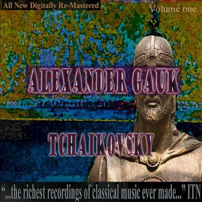 Alexander Gauk, Tchaikovsky, Vol. 1