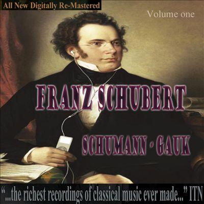 Franz Schubert, Schumann, Gauk, Vol. 1