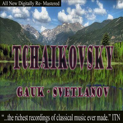Tchaikovsky, Gauk, Svetlanov, Vol. 1