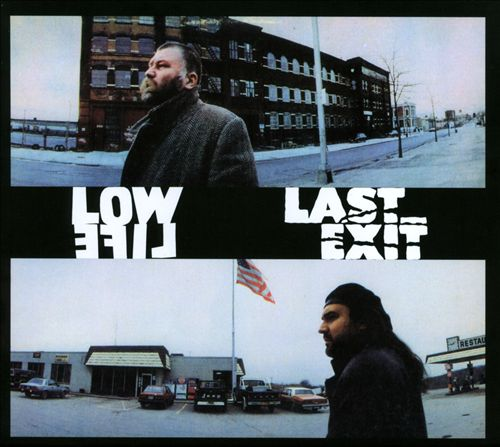 Low Life/Last Exit