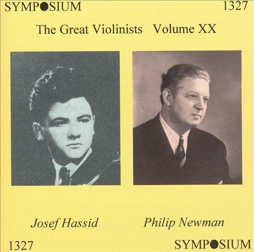 Great Violinists, Vol. 20: Josef Hassid, Philip Newman