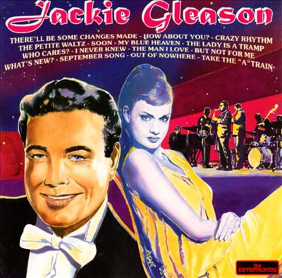 Jackie Gleason [Entertainers]