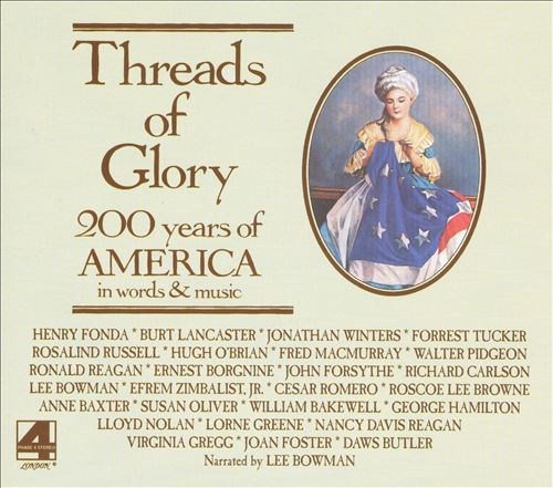 Threads of Glory: 200 Years of America in Words and Music