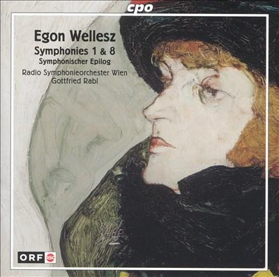 Egon Wellesz: Symphonies Nos. 1 & 8; Symphonischer Epilog