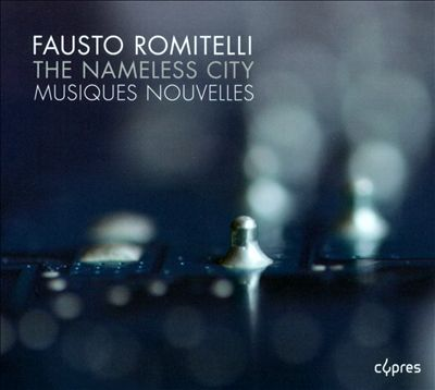 Fausto Romitelli: The Nameless City