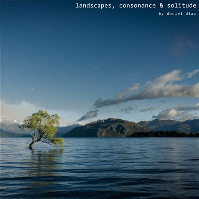 Landscapes, Consonance & Solitude