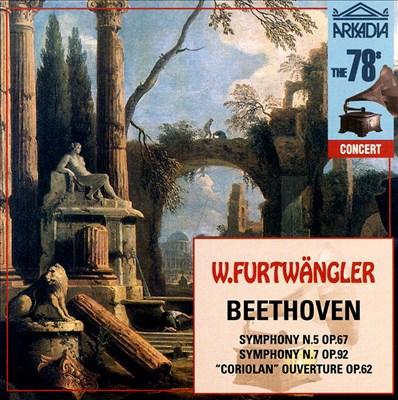 Beethoven: Symphonies Nos. 5 & 7; Coriolan Overture
