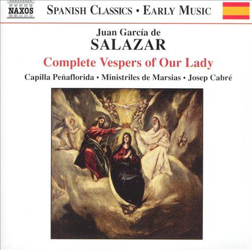 Juan García de Salazar: Complete Vespers of Our Lady