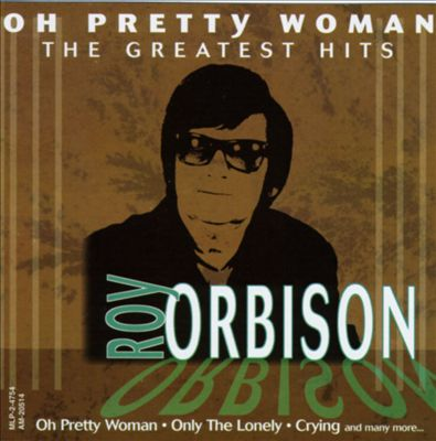 Oh Pretty Woman: The Greatest Hits