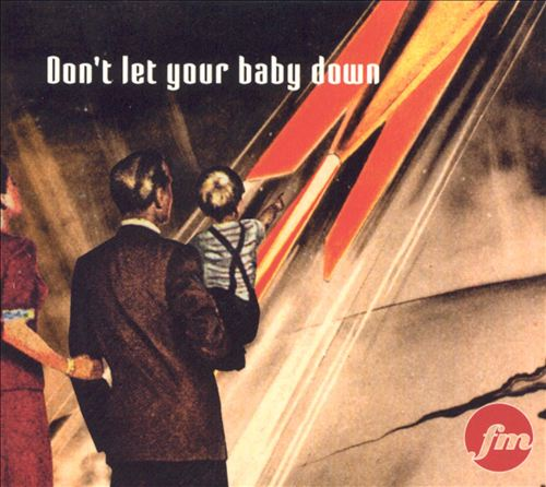 Don't Let Your Baby Down