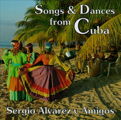 Songs & Dances From Cuba
