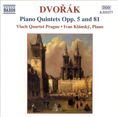 Dvorák: Piano Quintets, Opp. 5 & 81
