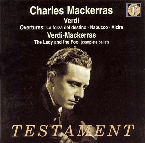 Verdi: Overtures; Verdi-Mackerras: The Lady and the Fool
