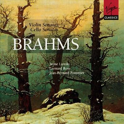 Brahms: Violin Sonatas; Cello Sonatas