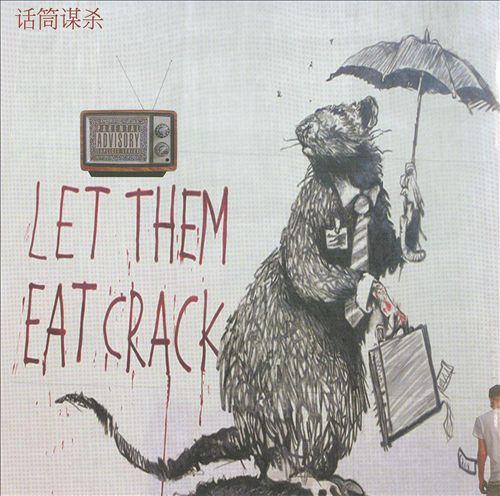 Let Them Eat Crack
