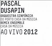 Pascal Dusapin: Ao Vivo 2012