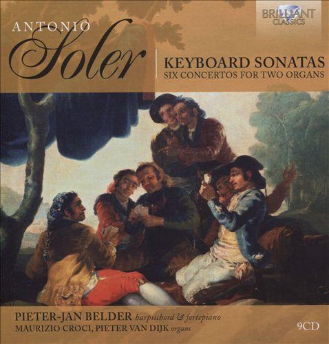 Antonio Soler: Complete Keyboard Sonatas; Six Concertos for Two Organs