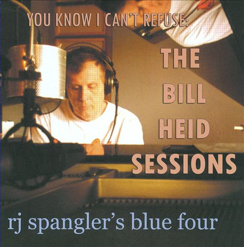 You Know I Can't Refuse: The Bill Heid Sessions
