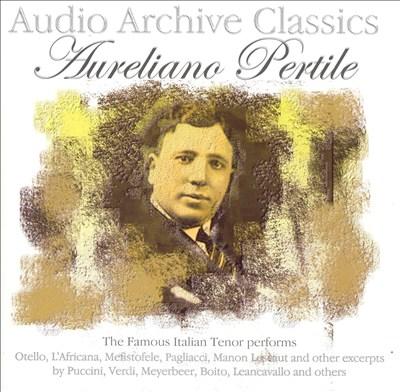 Audio Archive Classics: Aureliano Pertile