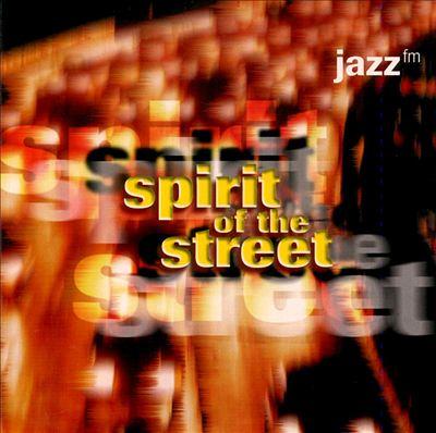 Spirit of the Streets [Jazz FM]