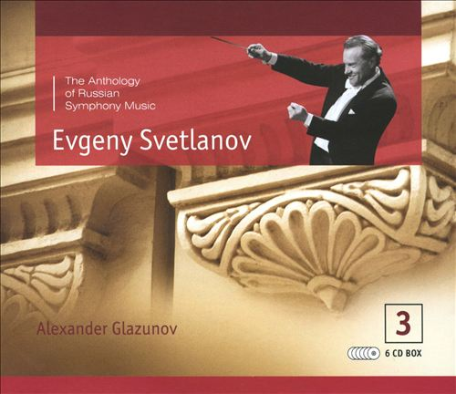The Anthology of Russian Symphony Music,  Vol. 3: Alexander Glazunov