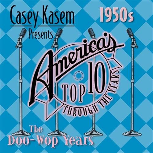 Casey Kasem Presents: America's Top Ten - The 50's Doo-Wop Years