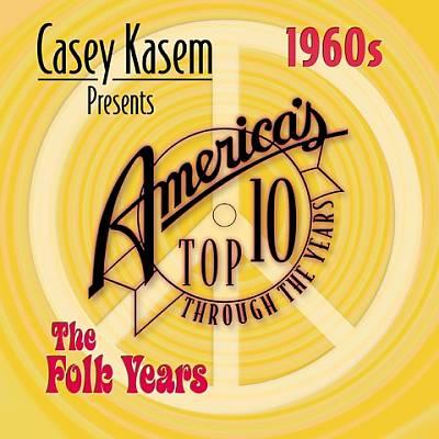 Casey Kasem Presents: America's Top Ten - The 60's Folk Years