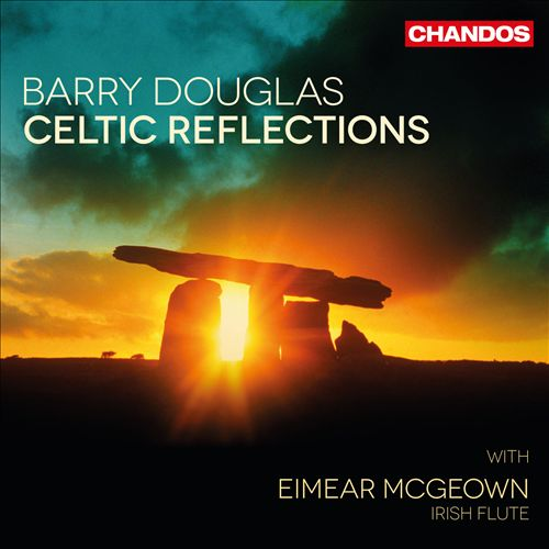 Barry Douglas: Celtic Reflections