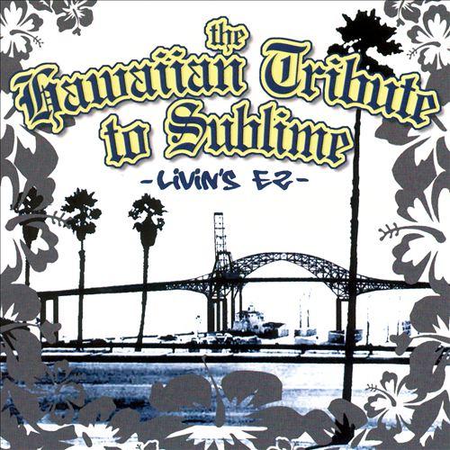 Hawaiian Tribute to Sublime: Livins EZ