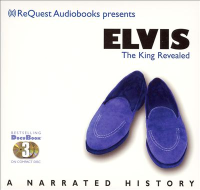 Elvis: The King Revealed