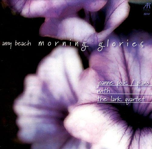 Amy Beach: Morning Glories