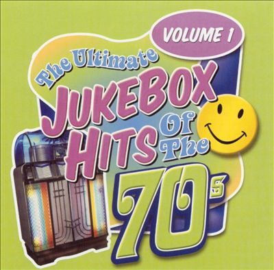 The Ultimate Jukebox Hits of the '70s, Vol. 1