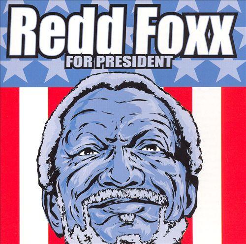 Redd Foxx for President