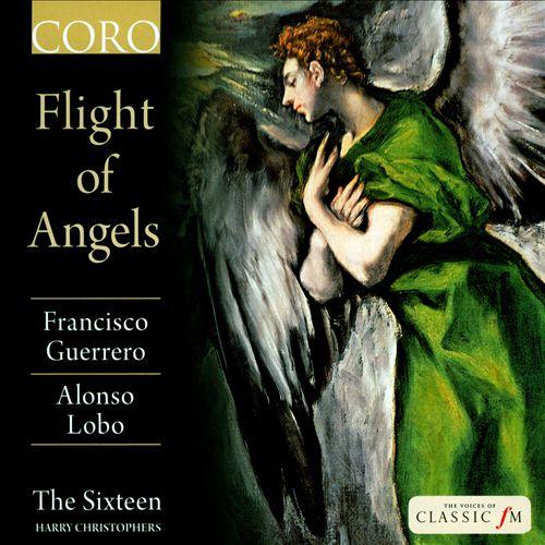 Flight of Angels: Francisco Guerrero, Alonso Lobo