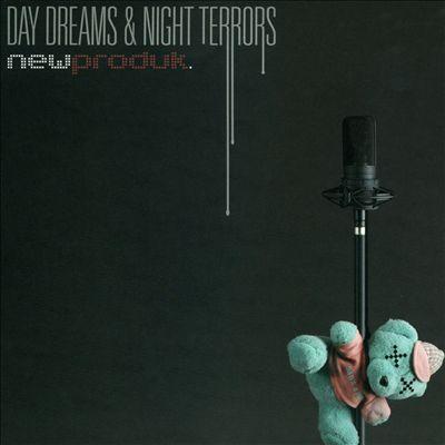 Day Dreams & Night Terrors