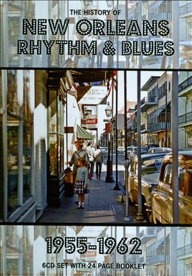 The History of New Orleans Rhythm & Blues 1955-1962: From Rock'n'Roll To The End Of The Carnival
