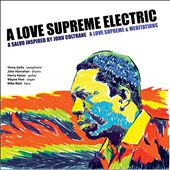 A Love Supreme Electric: A Love Supreme and Meditiations