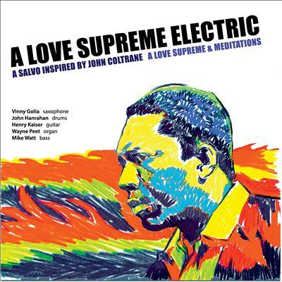 A Love Supreme Electric: A Love Supreme and Meditiations