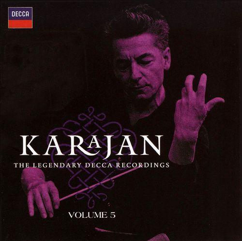 Karajan: The Legendary Decca Recordings, Vol. 5