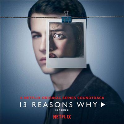 13 Reasons Why: Season 2 [Original TV Soundtrack]