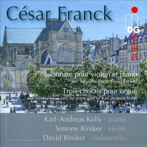 Franck: Sonate pouir violon et piano; Trois chorals pour orgue