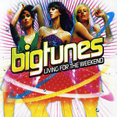Big Tunes: Living for the Weekend [2005]